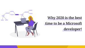 Why 2020 is the best time to be a Microsoft developer!