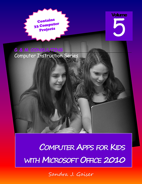 Computer Apps for Kids Using Microsoft Office 2010