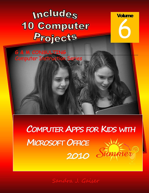 Computer Apps for Kids MS Office 2010 - Summer