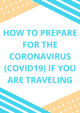 How To Prepare For The Coronavirus (COVID19) If You Are Traveling