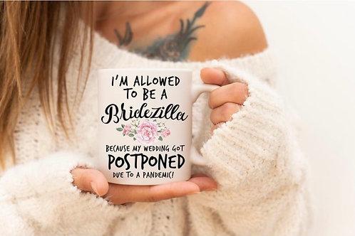 I'm Allowed To Be A Bridezilla Coffee Mug