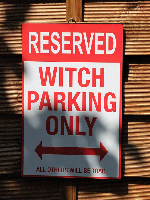 "Plaque ""Witch Parking Only"""