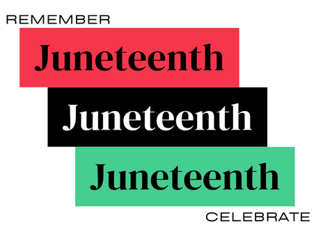 Equality & Justice for all: Juneteenth