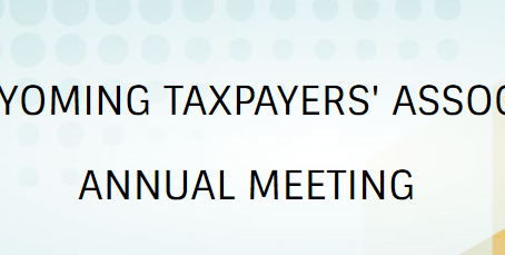 82nd Annual Meeting: Wyoming Taxpayers' Association