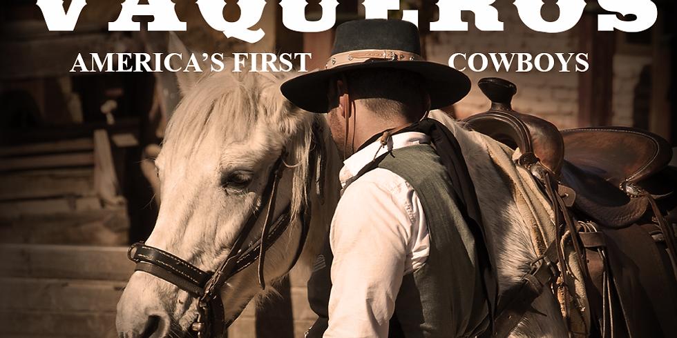 Vaqueros: America's First Cowboys