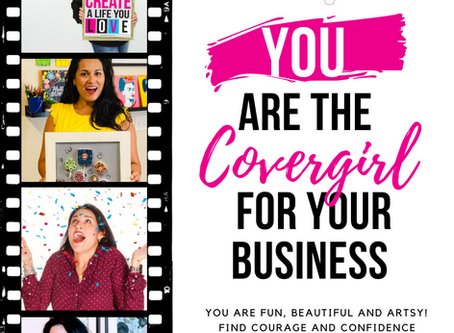 YOU are the Cover Girl for your Artsy Business!