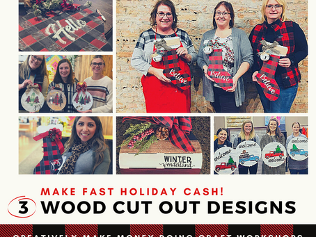 THREE Wood Cut Out Designs that will make you FAST Holiday Cash!!