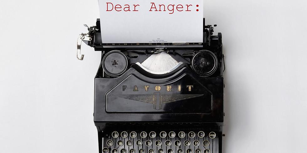 Dear Anger: An Open Letter Event