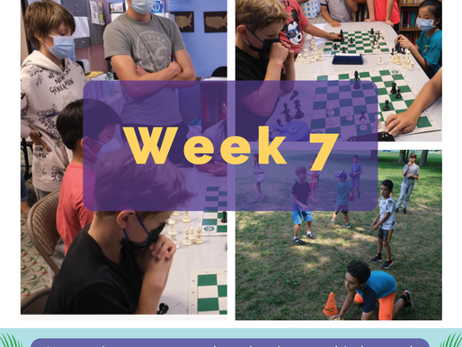 Week Seven TEANECK 2021 Summer Scholastic  Chess Camp Report