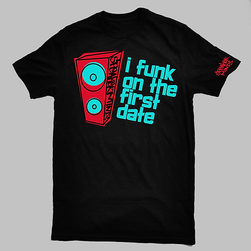 I Funk On The First Date Tee