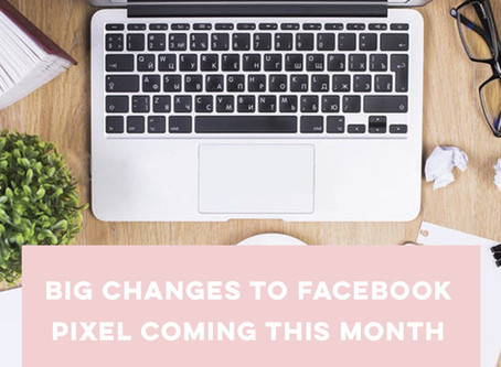 Big changes to Facebook Pixel coming this month