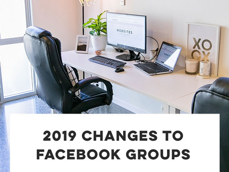 2019 changes to Facebook Groups