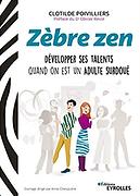 Zèbre Zen de Clotilde Poivilliers