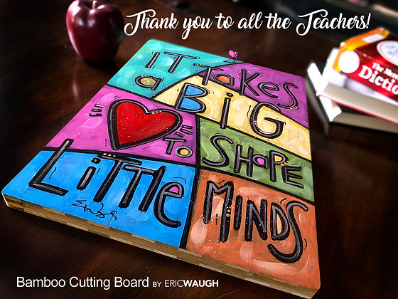 It takes a BIG heart to shape little minds: Bamboo Cutting Board