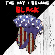 The Day I Became Black