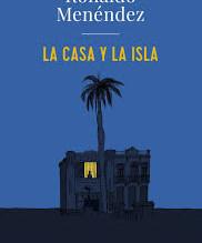 """""""La casa y la isla"""", el próximo libro del Club de Lectura"""