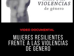 "Video documental ""Mujeres resilientes frente a las violencias de género"