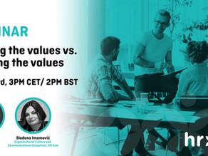 Talking the values vs. Walking the values - WEBINAR
