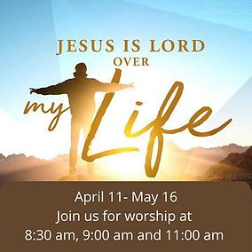 Sermon Series April 11- May 16 Join us f