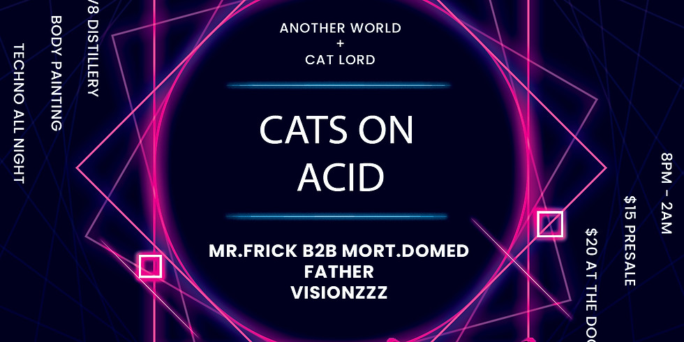 Another World + Cat Lord Present: Cats on Acid