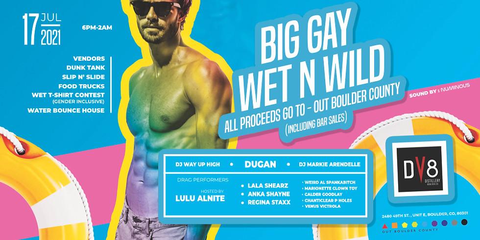 Big Gay Wet N Wild
