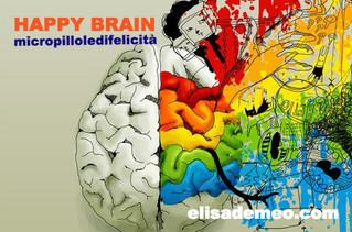 Happy Brain: micropillole di felicità!