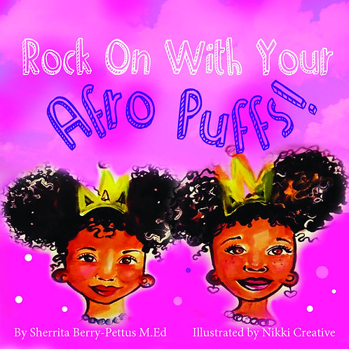 Rock On With Your Afro Puffs - Hardcover