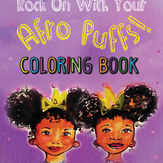 Rock On With Your Afro Puffs- Coloring Book
