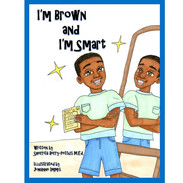 I'm Brown and I'm Smart