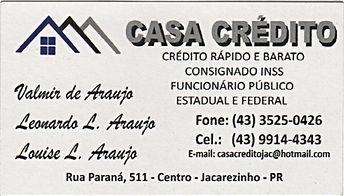 Casa de crédito Consignado INSS,Funcionários Publicos estadual e Federal contato (43) 3525-0426 ou (43) 9914-4343 Rua paraná,511-centro-jacarezinho-Pr