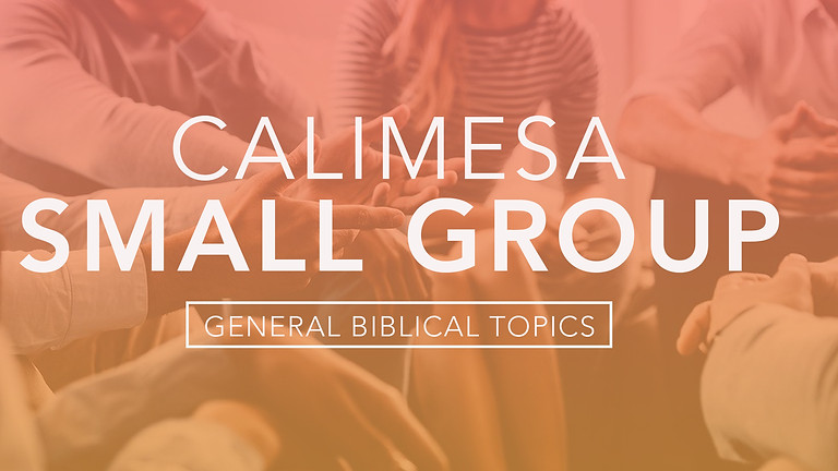 Calimesa Small Group - General Topics