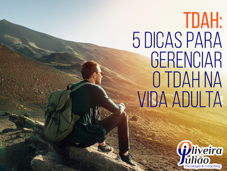 5 Dicas Para Gerenciar o TDAH na Vida Adulta