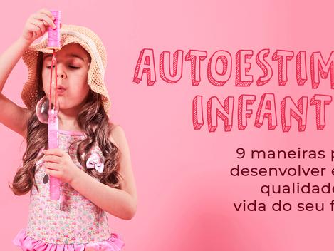 Autoestima infantil: 9 maneiras para desenvolver essa qualidade na vida do seu filho