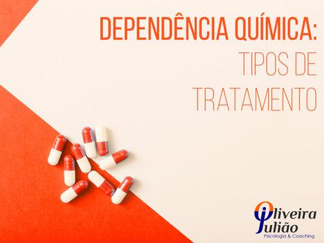 Dependência Química: Tipos de Tratamento