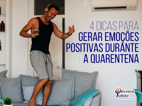 4 dicas para gerar emoções positivas durante a quarentena