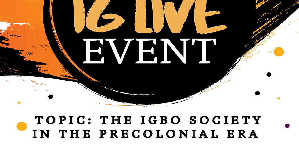 The Igbo Society in The Pre-Colonial Era Ft. @ugoufinite