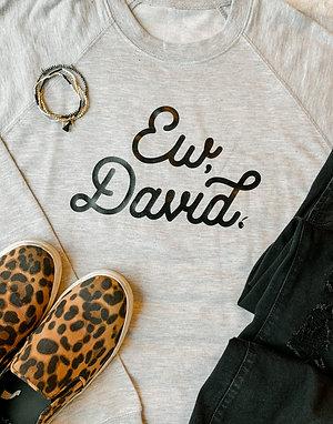 Ew, David