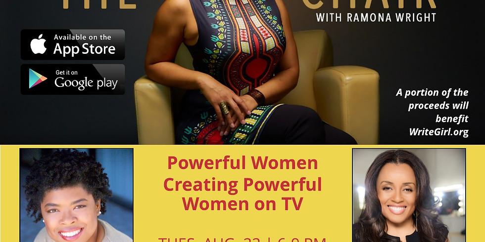 THE CHAIR: Powerful Women Creating Powerful Women on TV