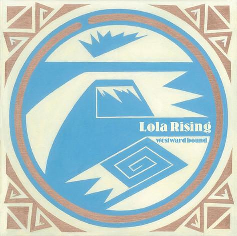 lola rising westward bound