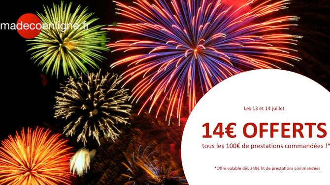 14 Juillet = 14€ OFFERTS tous les 100€ de prestations commandées