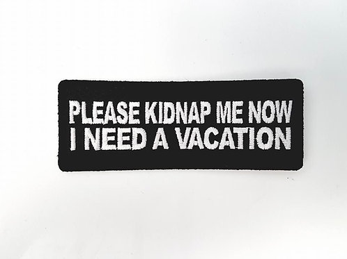 Please Kidnap Me Now I Need A Vacation