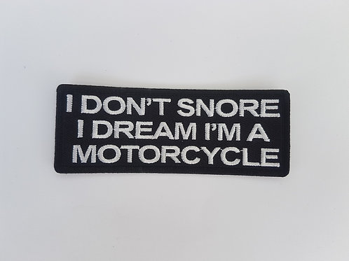 I Don't Snore I Dream I am a Motorcycle Patch