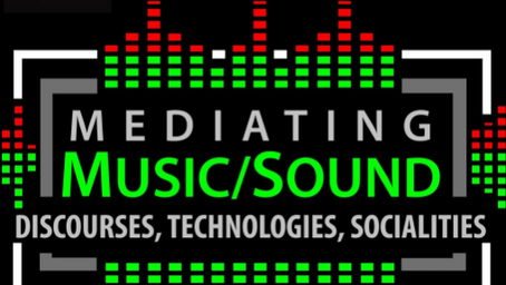 "December 1: ""Mediating Music/Sound. Discourses, Technologies, Socialities"", Department of Music"