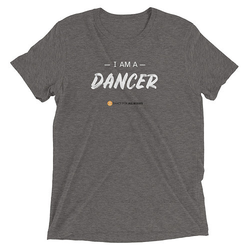 I Am A Dancer White Text (Needs White DfAB horizontal text) Short sleeve t-shirt