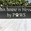 Thumbnail: This House is Blessed by Paws