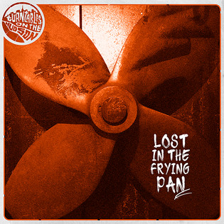 Lost in the Frying Pan
