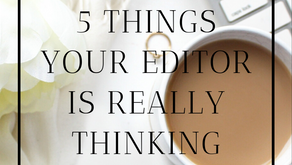 5 Thoughts Your Editor Has When They Look Over Your Work