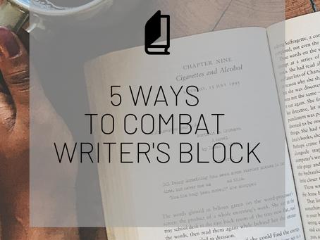 5 Ways to Combat Writer's Block