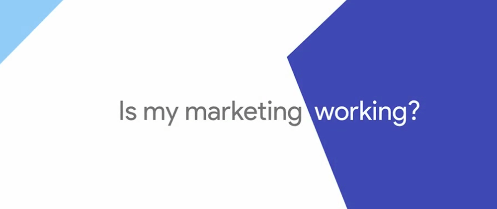 Google-Marketing-Next-Is-My-Marketing-Working