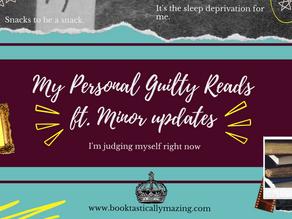 My Guilty Pleasure Reads ft. Minor Updates